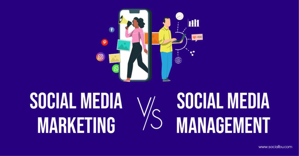 Social Media Marketing Vs. Social Media Management