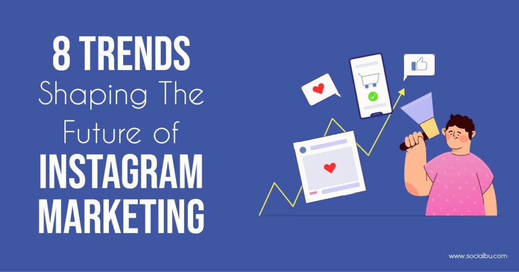 Future of Instagram Marketing