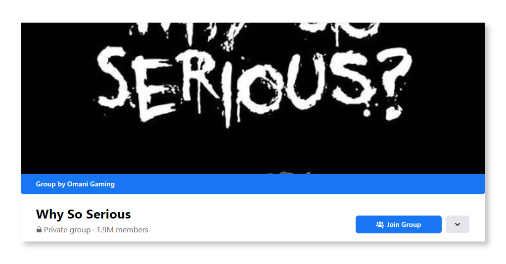 Why So Serious_Largest Facebook Groups