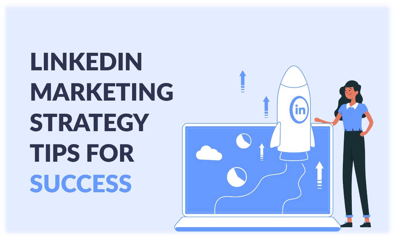 Top 9 LinkedIn Marketing Strategy Tips For Success In 2020